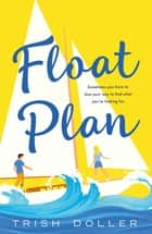 Float Plan ebook by Trish Doller
