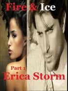 Fire and Ice (Part 1) ebook by