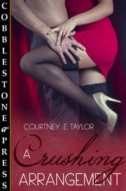 A Crushing Arrangement ebook by Courtney E. Taylor