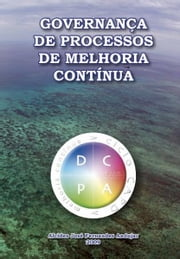 Governança de Processos de Melhoria Contínua ebook by Alcides José Fernandes Andujar