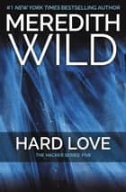 Hard Love - The Hacker Series #5 ebook by