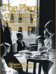 The Place of Home - English domestic environments, 1914-2000 ebook by Alison Ravetz,Professor Alison Ravetz,R. Turkington