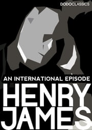 An International Episode ebook by Henry James