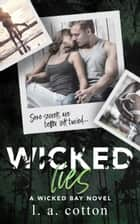 Wicked Lies ebook by L A Cotton