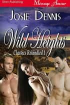 Wild Heights ebook by Josie Dennis