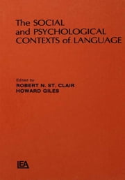 The Social and Psychological Contexts of Language ebook by R. N. St. Clalr,H. Giles