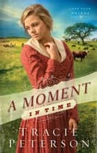 A Moment in Time (Lone Star Brides Book #2) ebook by Tracie Peterson