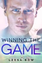 Winning the Game ebook by Leesa Bow