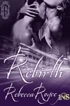Rebirth ebook by Rebecca Royce