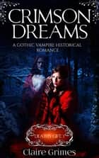 Crimson Dreams: Death's Gift, Book 1 - Death's Gift: Fated Lovers, #1 ebook by Claire Grimes
