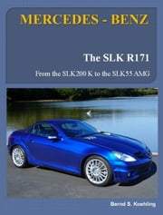 MERCEDES-BENZ SLK R171 - from the SLK200 K to the SLK55 AMG ebook by Bernd S. Koehling