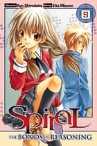 Spiral, Vol. 9 - The Bonds of Reasoning ebook by Kyo Shirodaira, Eita Mizuno