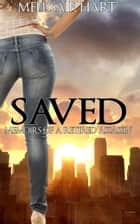 Saved (Memoirs of a Retired Assassin, Book 2) (Romantic Suspense) ebook by Melissa F. Hart