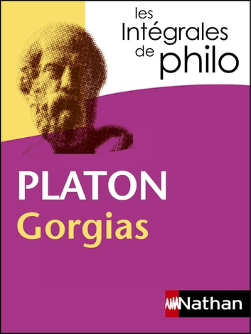 Intégrales de Philo - PLATON, Gorgias ebook by Platon