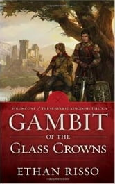 Gambit of the Glass Crowns - Vol. I of epic fantasy The Sundered Kingdoms Trilogy ebook by Ethan Risso