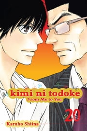 Kimi ni Todoke: From Me to You, Vol. 20 ebook by Karuho Shiina