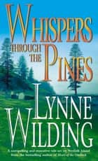 Whispers Through the Pines ebook by Lynne Wilding