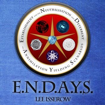 E.N.D.A.Y.S. audiobook by Lee Isserow