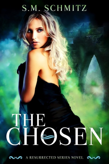The Chosen ebook by S. M. Schmitz