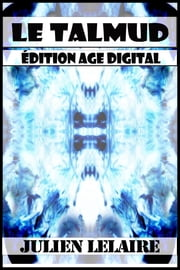 Le Talmud - Edition Age Digital ebook by Julien Leclaire