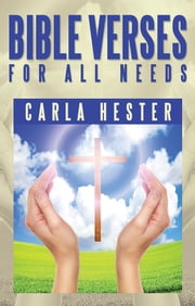 Bible Verses for All Needs ebook by Carla Hester