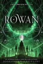Rowan - A Worldwalker Novella ebook by Josephine Angelini