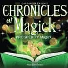 Chronicles of Magick: Prosperity Magick audiobook by
