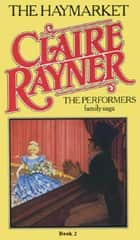 The Haymarket (Book 2 of The Performers) ebook by Claire Rayner