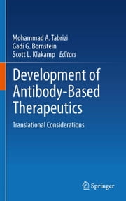 Development of Antibody-Based Therapeutics - Translational Considerations ebook by