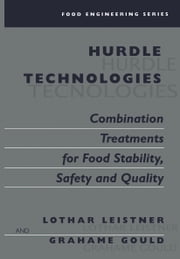 Hurdle Technologies: Combination Treatments for Food Stability, Safety and Quality ebook by Lothar Leistner,Grahame W. Gould