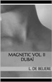 Magnetic Vol. II Dubaï ebook by Kobo.Web.Store.Products.Fields.ContributorFieldViewModel