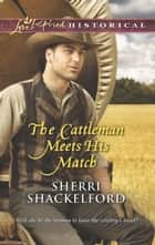 The Cattleman Meets His Match (Mills & Boon Love Inspired Historical) ebook by Sherri Shackelford