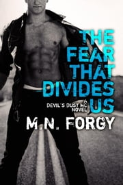 The Fear That Divides Us - The Devil's Dust, #3 ebook by M.N. Forgy