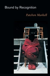 Bound by Recognition ebook by Patchen Markell