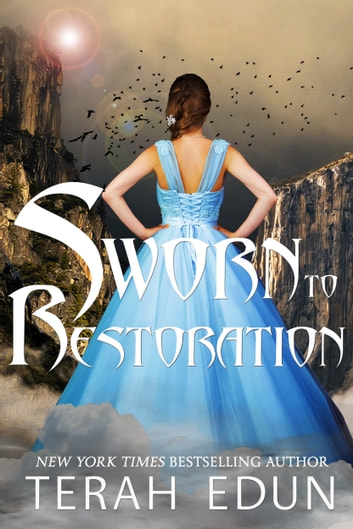 Sworn To Restoration: Courtlight #11 ebook by Terah Edun