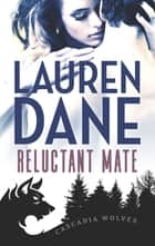 Reluctant Mate eBook by Lauren Dane