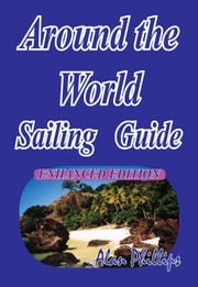 Around-the-World Sailing Guide ebook by Alan Phillips