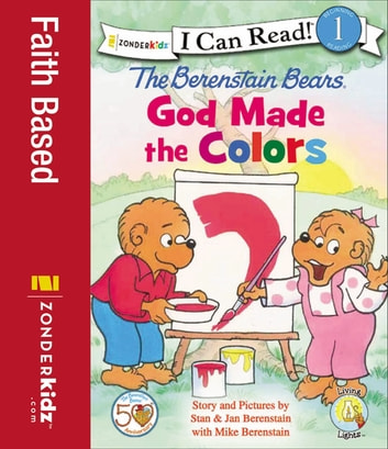Berenstain Bears, God Made the Colors (I Can Read! / Berenstain Bears / Living Lights)