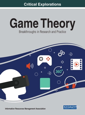 Game Theory - Breakthroughs in Research and Practice ebook by