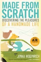 Made from Scratch ebook by Jenna Woginrich