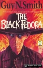 The Black Fedora ebook by Guy N Smith