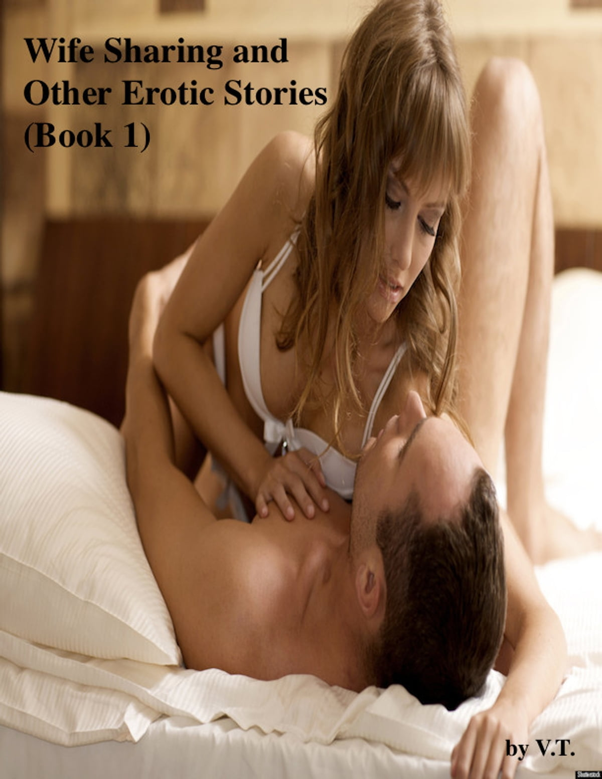 Wife Sharing And Other Erotic Stories Book 1 Ebook By V T 1230000236983 Rakuten Kobo