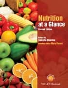 Nutrition at a Glance ebook by Sangita Sharma, Tony Sheehy, Fariba Kolahdooz,...