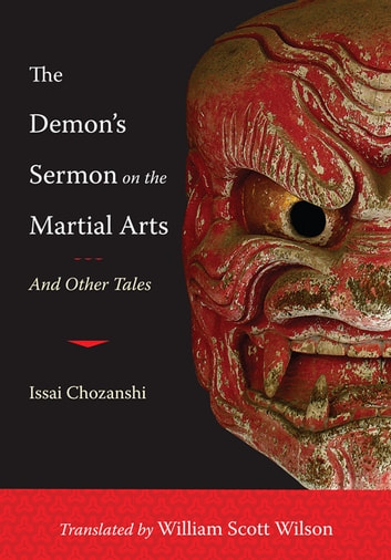 The Demon's Sermon on the Martial Arts - And Other Tales ebook by Issai Chozanshi