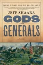 Gods and Generals - A Novel of the Civil War電子書籍 Jeff Shaara