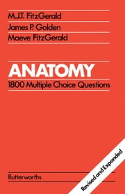 Anatomy: 1800 Multiple Choice Questions ebook by Fitzgerald, M J T