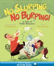 Walt Disney Animation Studios Artist Showcase: No Slurping, No Burping! - A Tale of Table Manners | A Hyperion Read-Along ebook by Kara LaReau,Lorelay Bove