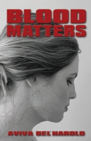 Blood Matters ebook by Aviva Bel'Harold