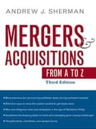 Mergers and Acquisitions from A to Z ebook by Andrew J. SHERMAN