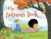 My Autumn Book ebook by Wong Herbert Yee,Wong Herbert Yee
